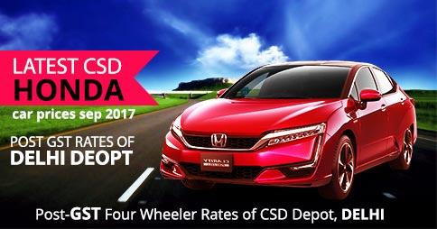 Latest CSD Honda Car Prices Sep 2017 - Post GST Rates of Delhi Depot