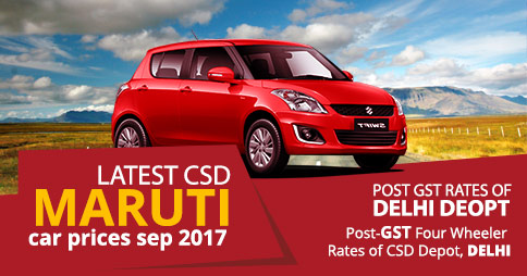 Latest CSD Maruti Car Prices Sep 2017 - Post GST Rates of Delhi Depot