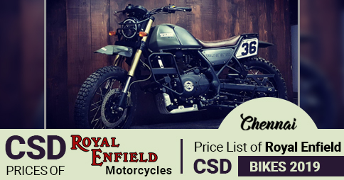 CSD Prices of Royal Enfield Motorcycles 2019