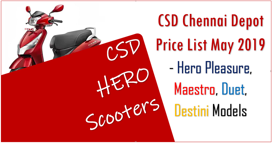 CSD Chennai Depot: Hero Scooter Price List May 2019