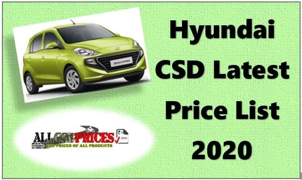 Csd Canteen Hyundai Car Price Latest List 2020