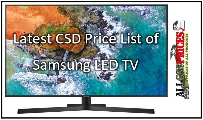 Latest CSD Price List of Samsung LED TV