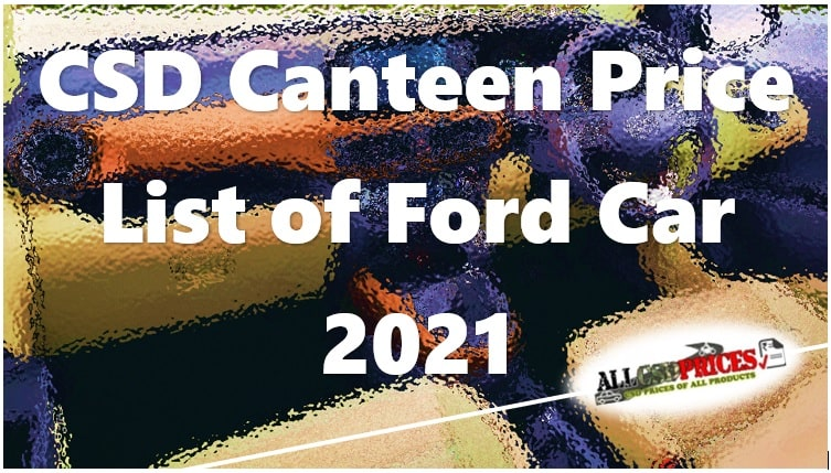 CSD Canteen Price List of Ford Car 2021