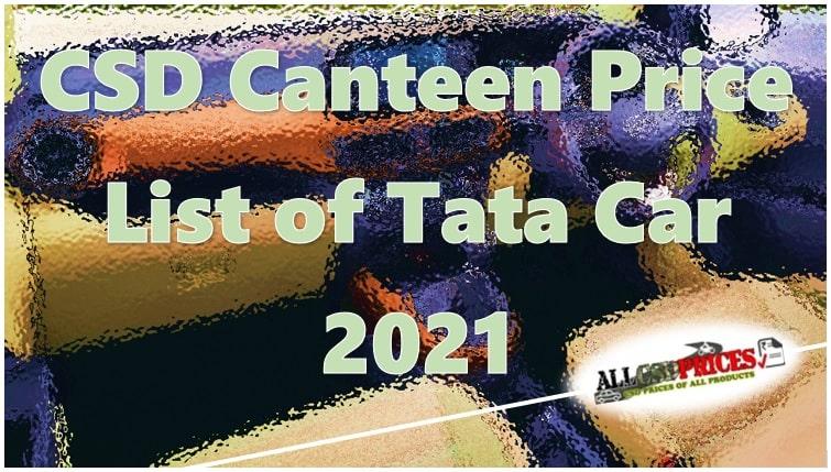 CSD Canteen Price List of Tata Car 2021